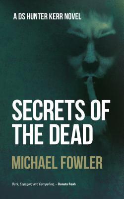 Secrets of the Dead - Fowler, Michael