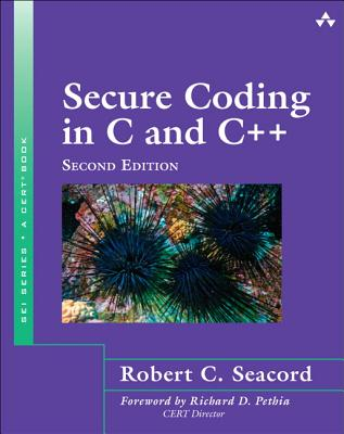 Secure Coding in C and C++ - Seacord, Robert C