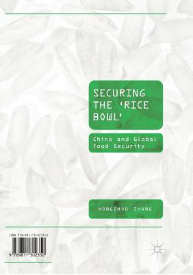 Securing the 'rice Bowl': China and Global Food Security - Zhang, Hongzhou