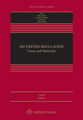 Securities Regulation: Cases and Materials - Cox, James D, and Hillman, Robert W, and Langevoort, Donald C