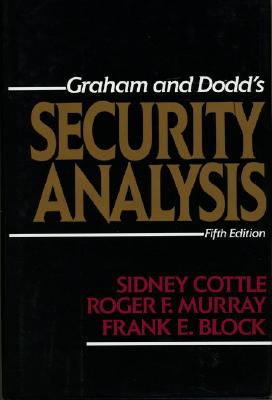Security Analysis: Fifth Edition - Cottle, Sidney, and Murray, Roger F, and Block, Frank E