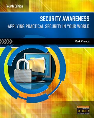 Security Awareness: Applying Practical Security in Your World - Ciampa, Mark