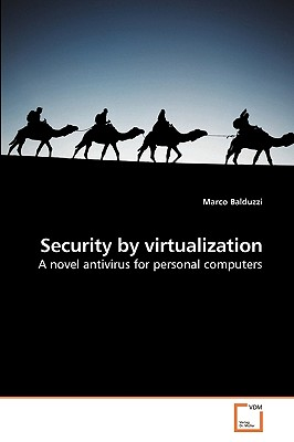 Security by Virtualization - Balduzzi, Marco