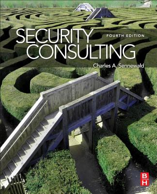 Security Consulting - Sennewald, Charles A, CMC, CPP, CPO