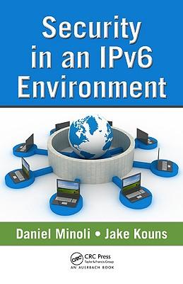 Security in an Ipv6 Environment - Minoli, Daniel
