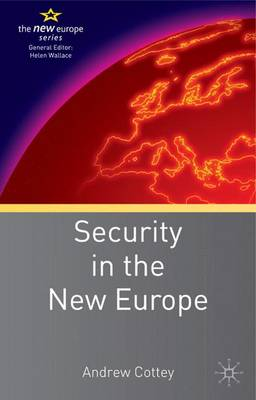 Security in the New Europe - Cottey, Andrew