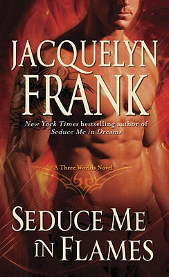 Seduce Me in Flames - Frank, Jacquelyn