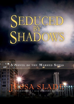 Seduced by Shadows - Slade, Jessa