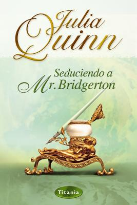 Seduciendo a Mr. Bridgerton - Quinn, Julia