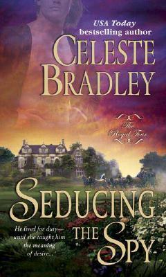 Seducing the Spy - Bradley, Celeste