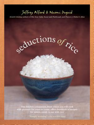 Seductions of Rice - Alford, Jeffrey, and Duguid, Naomi