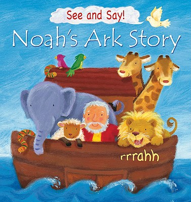 See and Say! Noah's Ark Story - Tebbs, Victoria