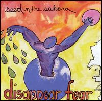 Seed in the Sahara - Disappear Fear