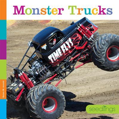 Seedlings: Monster Trucks - Arnold, Quinn M