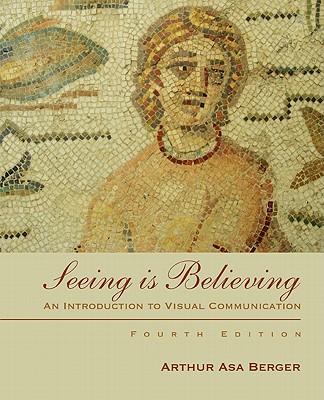 Seeing Is Believing - Berger, Arthur
