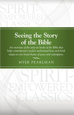 Seeing the Story of the Bible - Pearlman, Myer