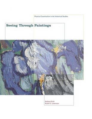 Seeing Through Paintings: Physical Examination in Art Historical Studies -