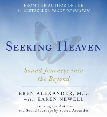 Seeking Heaven: Sound Journeys Into the Beyond - Alexander, Eben (Read by)
