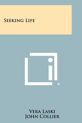 Seeking Life - Laski, Vera, and Collier, John (Foreword by)