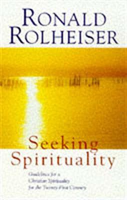 Seeking Spirituality - Rolheiser, Ronald