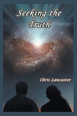 Seeking the Truth - Lancaster, Chris