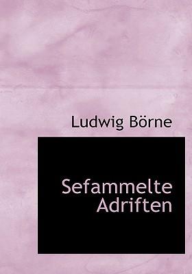 Sefammelte Adriften - Borne, Ludwig