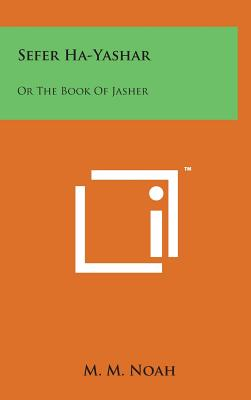 Sefer Ha-Yashar: Or the Book of Jasher - Noah, M M (Translated by)