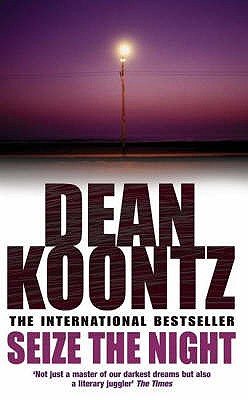 Seize the Night (Moonlight Bay Trilogy, Book 2) - Koontz, Dean
