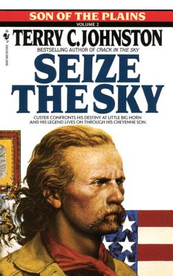Seize the Sky: Son of the Plains - Johnston, Terry C