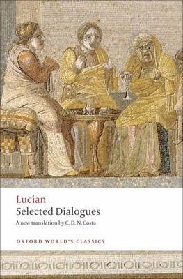 Selected Dialogues - Lucian, and Costa, C. D. N. (Translated by)