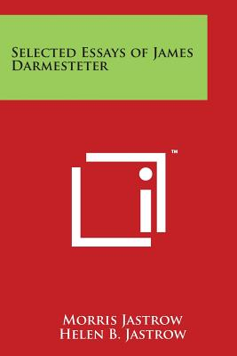 Selected Essays of James Darmesteter - Jastrow, Morris, Jr. (Editor), and Jastrow, Helen B (Translated by)