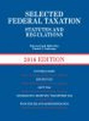 Selected Federal Taxation Statutes and Regulations - Lathrope, Daniel