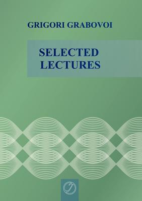Selected Lectures - Grabovoi, Grigori
