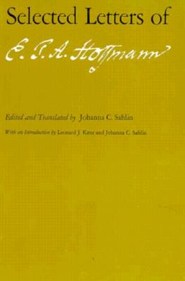 Selected Letters of E. T. A. Hoffmann - Hoffmann, E T A