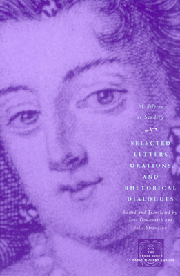 Selected Letters, Orations, and Rhetorical Dialogues - Scudery, Madeleine De