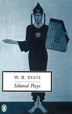 Selected Plays - Yeats, William, and Cave, Richard (Introduction by)