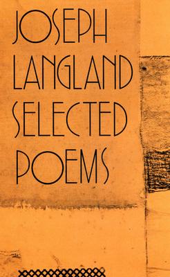 Selected Poems - Langland - Langland, Joseph