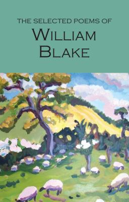 Selected Poems of William Blake - Blake, William, and Blake, W, and Woodcock, Bruce