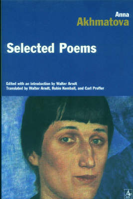 Selected Poems - Akhmatova, Anna