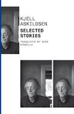 Selected Stories - Askildsen, Kjell, and Kinsella, Sean (Translated by)