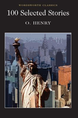 Selected Stories - Henry, O, and Carabine, Keith, Dr. (Editor), and Watts, Cedric (Notes by)