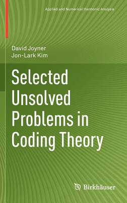 Selected Unsolved Problems in Coding Theory - Joyner, David, Professor, MD