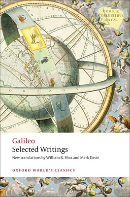 Selected Writings - Galileo, and Shea, William R. (Translated by), and Davie, Mark (Translated by)