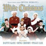 Selections from Irving Berlin's White Christmas