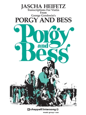Selections from Porgy and Bess: Violin and Piano - Gershwin, George (Composer), and Gershwin, George, and Heifitz, Jascha