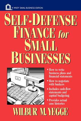 Self-Defense Finance: For Small Businesses - Yegge, Wilbur M
