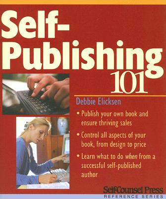 Self-Publishing 101 - Elicksen, Debbie