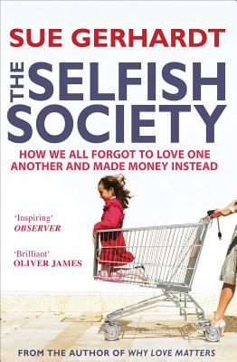 Selfish Society - Gerhardt, Sue