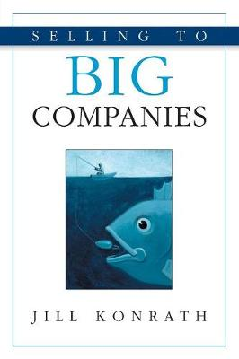Selling to Big Companies - Konrath, Jill