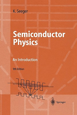 Semiconductor Physics: An Introduction - Seeger, Karlheinz